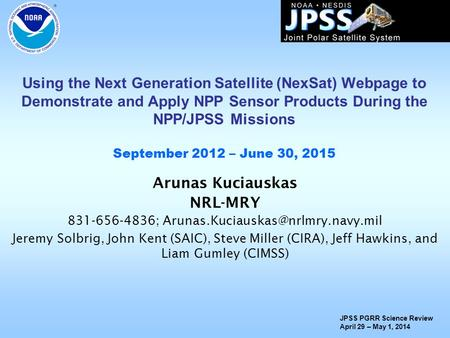 Using the Next Generation Satellite (NexSat) Webpage to Demonstrate and Apply NPP Sensor Products During the NPP/JPSS Missions September 2012 – June 30,