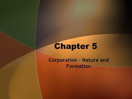 Corporation – Nature and Formation