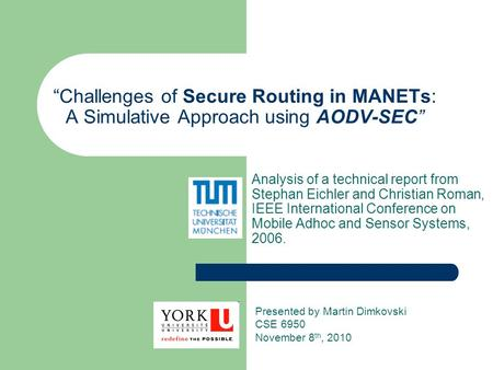 """Challenges of Secure Routing in MANETs: A Simulative Approach using AODV-SEC"" Analysis of a technical report from Stephan Eichler and Christian Roman,"