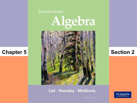 Section 2Chapter 5. 1 Copyright © 2012, 2008, 2004 Pearson Education, Inc. Objectives 2 Adding and Subtracting Polynomials Know the basic definitions.
