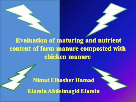 Evaluation of maturing and nutrient content of farm manure composted with chicken manure Evaluation of maturing and nutrient content of farm manure composted.
