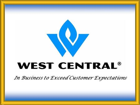 In Business to Exceed Customer Expectations. About Us  West Central was incorporated in 1933 in Ralston, Iowa, which is still its headquarters  West.