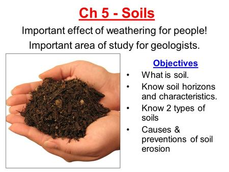 Ch 5 - Soils Important effect of weathering for people!