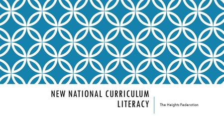 NEW NATIONAL CURRICULUM LITERACY The Heights Federation.