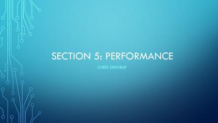 SECTION 5: PERFORMANCE CHRIS ZINGRAF. OVERVIEW: This section measures the performance of MapReduce on two computations, Grep and Sort. These programs.