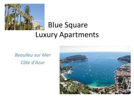 Blue Square Luxury Apartments Beaulieu sur Mer Côte d'Azur.