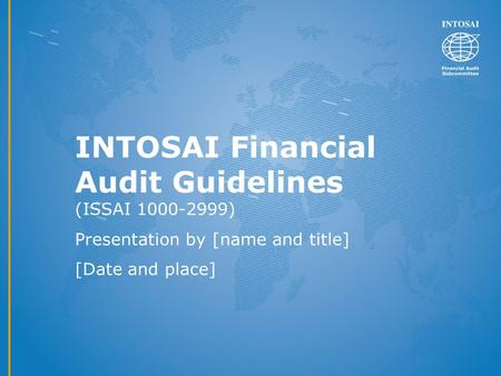 INTOSAI Financial Audit Guidelines (ISSAI )