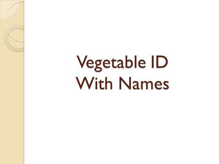 Vegetable ID With Names. Pumpkins Cucumbers Sweet Corn.