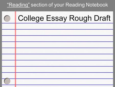 """Reading"" section of your Reading Notebook College Essay Rough Draft."