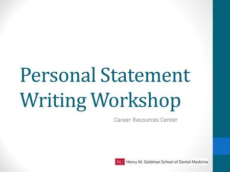 Personal Statement Writing Workshop Career Resources Center.