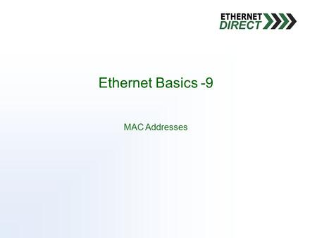 Ethernet Basics -9 MAC Addresses. MAC address (physical address) In a Local Area Network (LAN) or other network, the MAC (Media Access Control) Address.