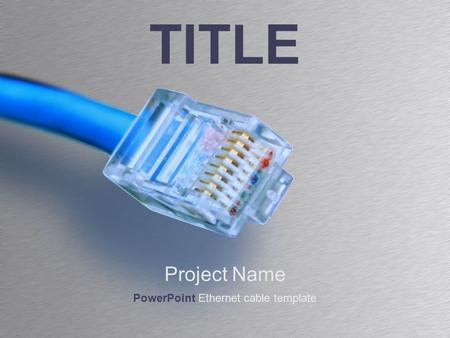 TITLE Project Name PowerPoint Ethernet cable template.