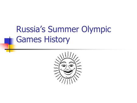 Russia's Summer Olympic Games History. U.S.S.R. The Olympic Games started in 1896 in Athens, Greece The U.S.SR. did not compete until 1952, these games.
