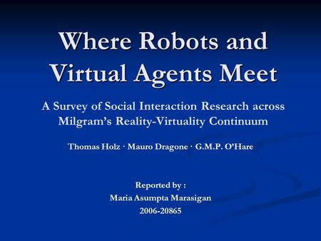 where robots and virtual agents meet