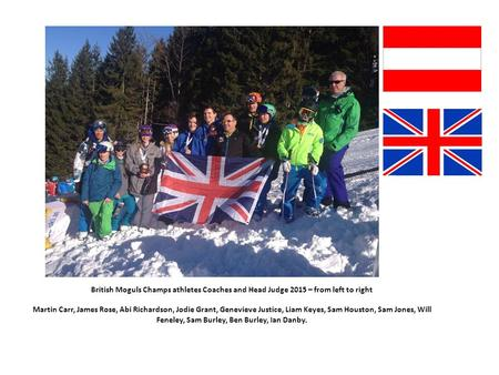 British Moguls Champs athletes Coaches and Head Judge 2015 – from left to right Martin Carr, James Rose, Abi Richardson, Jodie Grant, Genevieve Justice,
