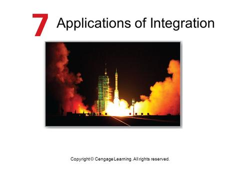 Applications of Integration Copyright © Cengage Learning. All rights reserved.