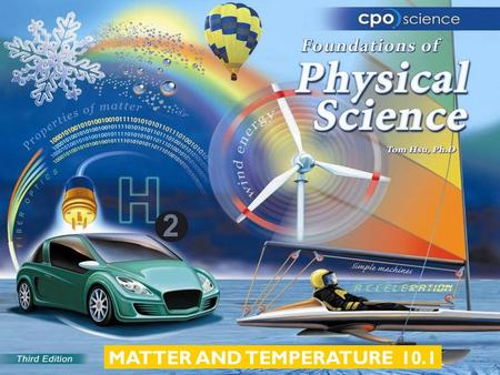 MATTER AND TEMPERATURE 10.1. Chapter Ten: Matter and Temperature  10.1 The Nature of Matter  10.2 Temperature  10.3 The Phases of Matter.
