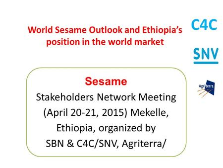 World Sesame Outlook and Ethiopia's position in the world market