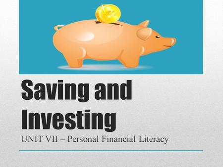 UNIT VII – Personal Financial Literacy