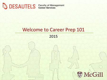 Welcome to Career Prep 101 2015. Contact Info Career Services Bronfman Building 6 th floor, #650
