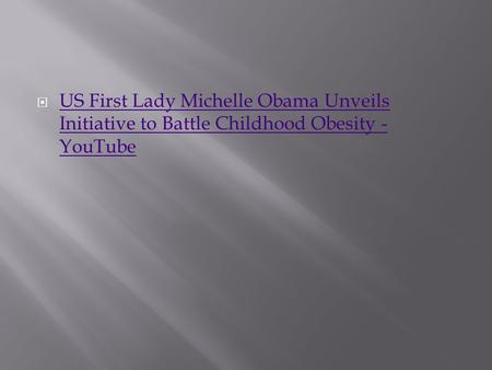  US First Lady Michelle Obama Unveils Initiative to Battle Childhood Obesity - YouTube US First Lady Michelle Obama Unveils Initiative to Battle Childhood.