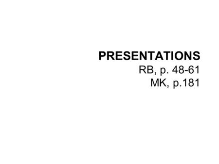 PRESENTATIONS RB, p. 48-61 MK, p.181. CONTENT DELIVERY % % ?