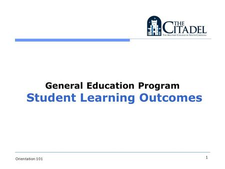 1 Orientation 101 General Education Program Student Learning Outcomes.