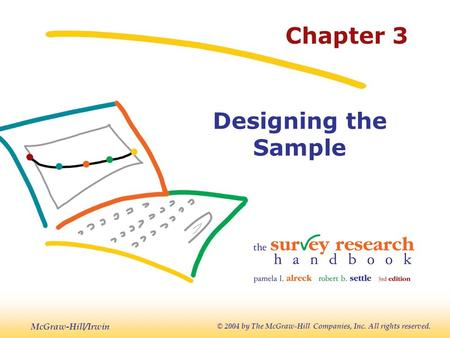 McGraw-Hill/Irwin © 2004 by The McGraw-Hill Companies, Inc. All rights reserved. Chapter 3 Designing the Sample.