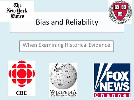 Bias and Reliability When Examining Historical Evidence.