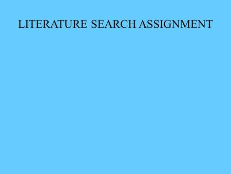 LITERATURE SEARCH ASSIGNMENT. COMMON REFERENCES Data compilations: CRC Handbook of Chemistry and Physics - Available through the library website. A secondary.