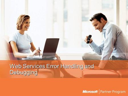 Web Services Error Handling and Debugging. Agenda Simple SOAP faults Advanced SOAP faults SOAP headers and faults Error handling From a Service Perspective.