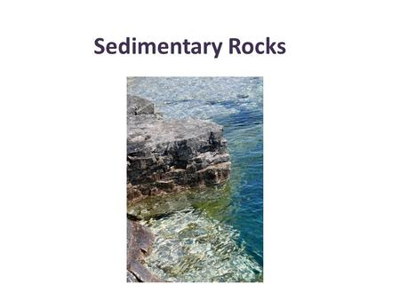 Sedimentary Rocks. What is a sedimentary rock? A sedimentary rock is a rock that is made of sediment (sand, gravel, mud, minerals) that has hardened.