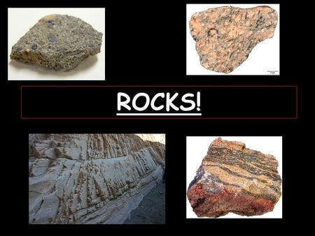 ROCKS!. Rocks There are 3 rock types: - Sedimentary - Igneous - Metamorphic -All 3 types can be found in Canada.