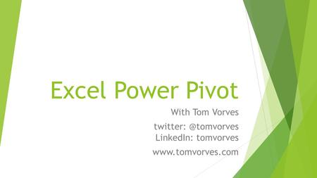 Excel Power Pivot With Tom Vorves LinkedIn: tomvorves