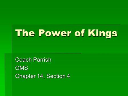 The Power of Kings Coach Parrish OMS Chapter 14, Section 4.