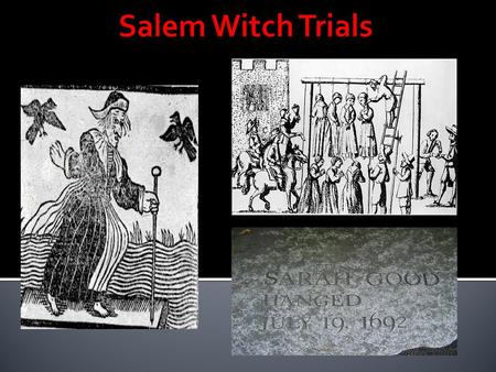 causes of the salem witch trials The causes of the famous outbreak of witch trials in salem, massachusetts are rooted in social, economic, and political aspects of the late 17th century salem community early new englanders were unable to accept the increase in diversity and the break in tradition that occurred between generations.