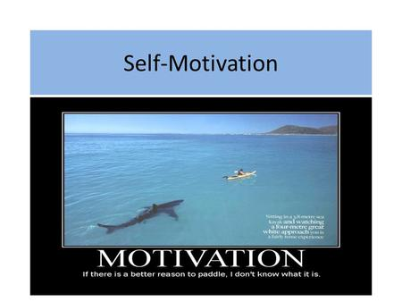 Self-Motivation. Introduction Self-motivation. This is one of the most important of all the scales. People who develop this trait are the ones who rise.