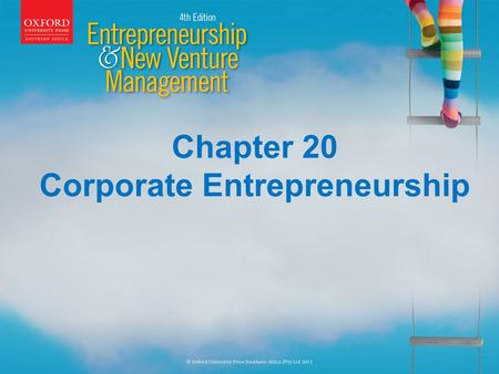 Chapter 20 Corporate Entrepreneurship. Learning Outcomes On completion of this chapter you will be able to: Define the term Corporate Entrepreneurship.