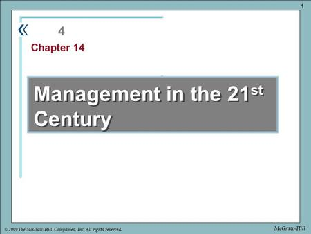 Part Chapter © 2009 The McGraw-Hill Companies, Inc. All rights reserved. 1 McGraw-Hill Management in the 21 st Century 4 Chapter 14.