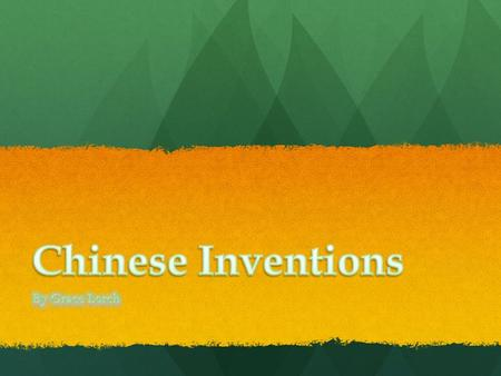 There are many inventions that come from China. All Chinese inventions are very special in a way. If these things weren't invented the world would be.