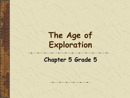 The Age of Exploration Chapter 5 Grade 5. What is an expedition? journey voyage.