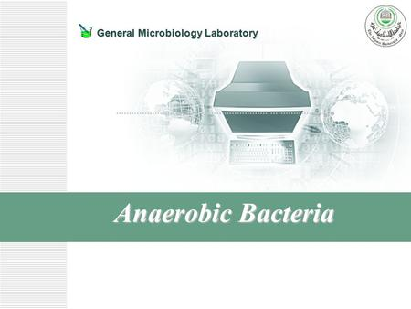 General Microbiology Laboratory Anaerobic Bacteria.