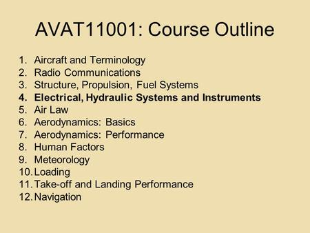 AVAT11001: Course Outline Aircraft and Terminology