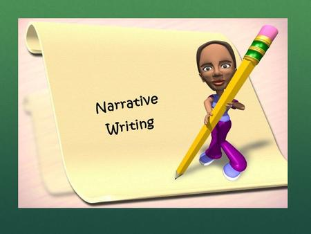 The Narrative Essay What is a Narrative Essay? A written account of a true story about something significant in the writer's life. A written account.