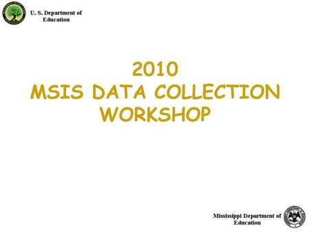 1 2010 MSIS DATA COLLECTION WORKSHOP. 2 Presenters MIS Statistics and Reporting & Office of Innovative Report Francie Gilmore-Dunn Jerry Russ Gregory.