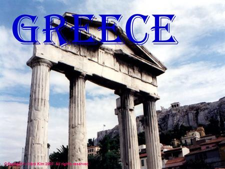 GREECE Copyright © Clara Kim 2007. All rights reserved.