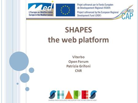 SHAPES the web platform Viterbo Open Forum Patrizia Grifoni CNR.