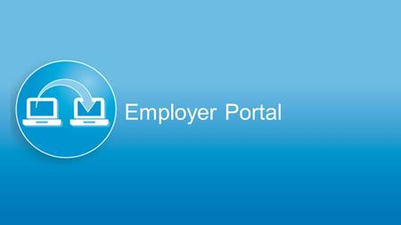 Employer Portal. Customers will migrate to the new employer portal on their plan's migration date. Customers and brokers (with portal access) will have.