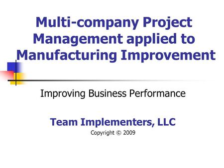 Multi-company Project Management applied to Manufacturing Improvement