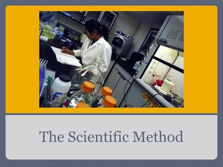 The Scientific Method. The Scientific Method involves a series of steps that are used to investigate a natural occurrence.